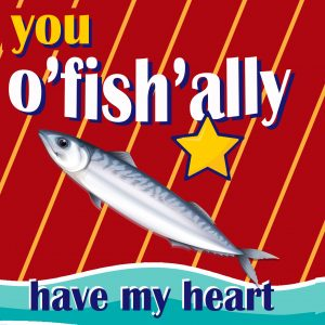"""You o""""fish""""ally have my heart"""